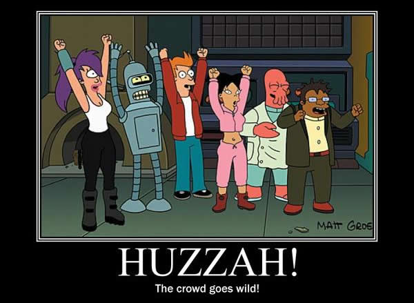 Huzzah-Crowd-Goes-Will-Futurama-Meme.jpg.50c5d4cd4bd1056868660448a06f99de.jpg